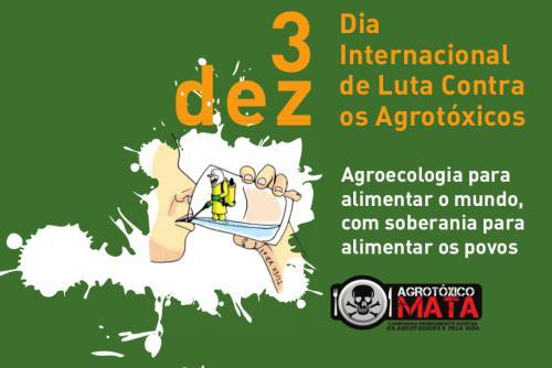 3 de dezembro, dia mundial de Luta contra os agrotóxicos
